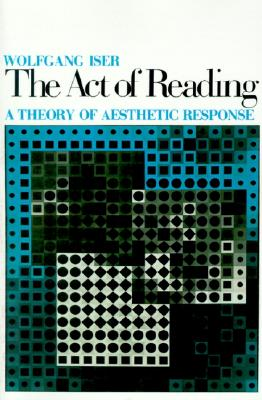 Act of Reading By Iser, Wolfgang